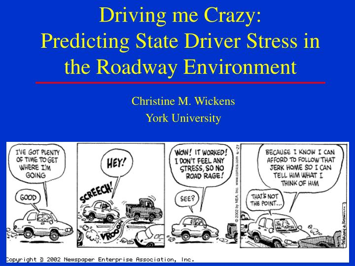 driving me crazy predicting state driver stress in the roadway environment n.