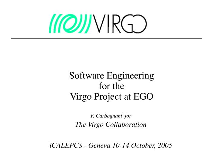 software engineering for the virgo project at ego n.