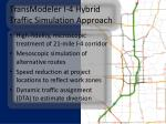 transmodeler i 4 hybrid traffic simulation approach