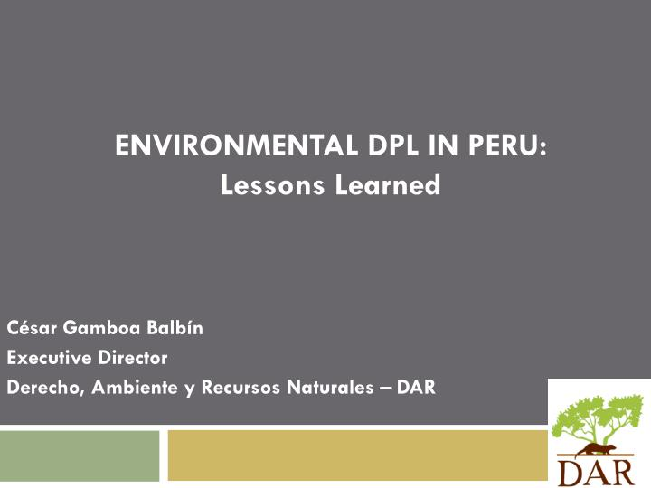 environmental dpl in peru lessons learned n.