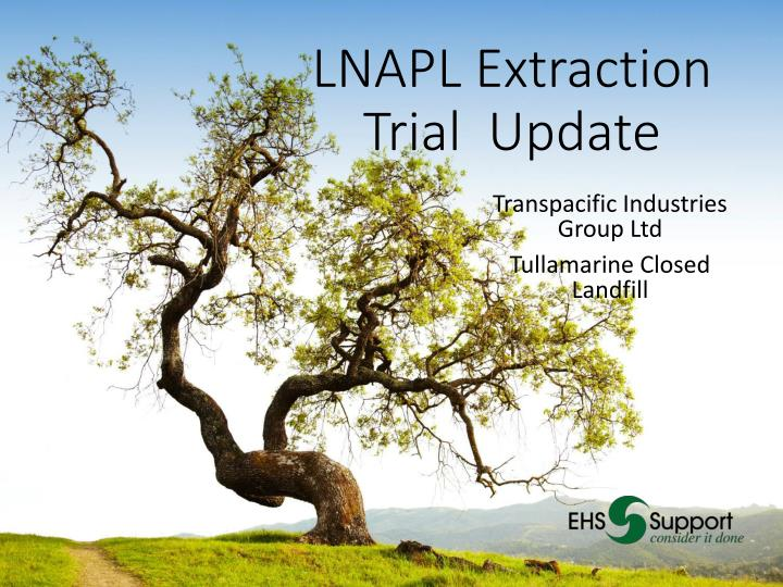 lnapl extraction trial update n.