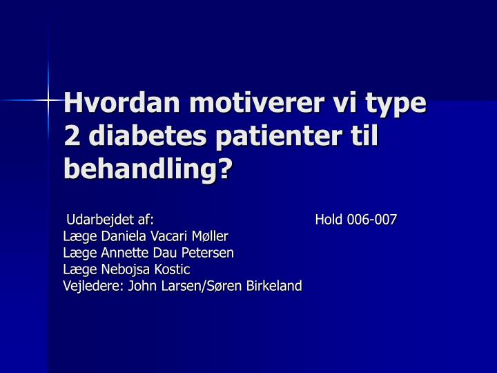 hvordan motiverer vi type 2 diabetes patienter til behandling n.
