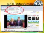 part iii obtaining videos7