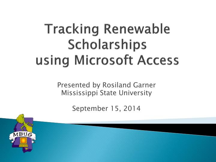 tracking renewable scholarships using microsoft access n.
