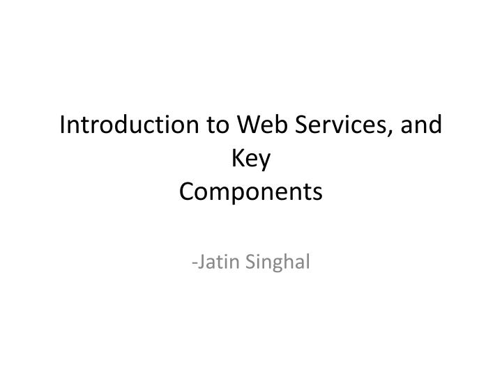 introduction to web services and key components n.