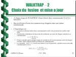 walktrap 2 choix du fusion et mise a jour