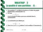 walktrap 3 la qualite d une partition q