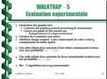 walktrap 5 evaluation experimentale
