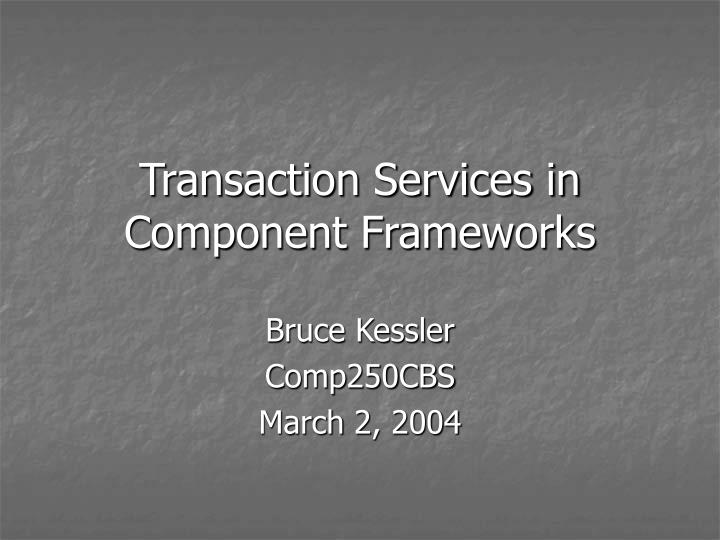 transaction services in component frameworks n.