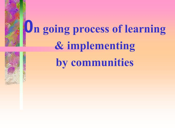 0n going process of learning & implementing