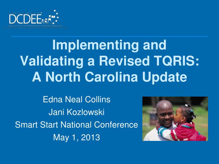 implementing and validating a revised tqris a north carolina update n.
