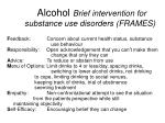 alcohol brief intervention for substance use disorders frames