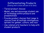 differentiating products showing what is know and able to be done