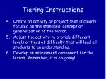 tiering instructions