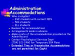 administration accommodations