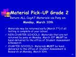 material pick up grade 2