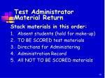 test administrator material return