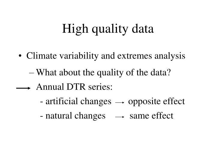 High quality data