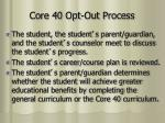 core 40 opt out process