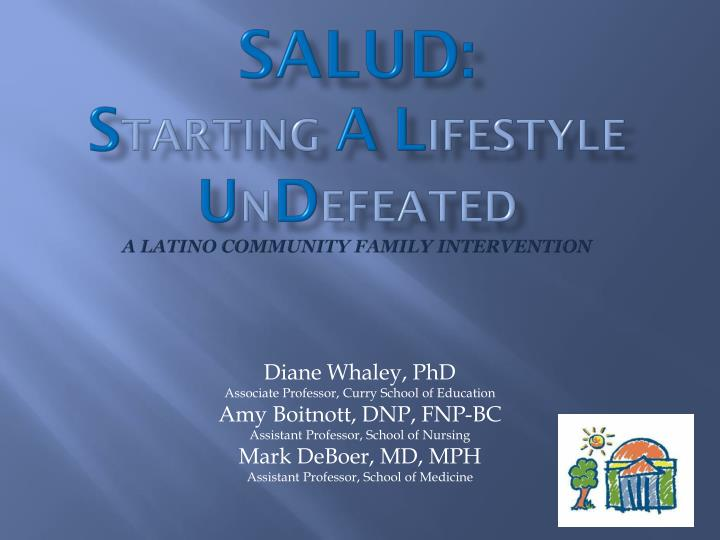 salud s tarting a l ifestyle u n d efeated a latino community family intervention n.