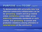 purpose of the tccrp again