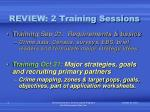 review 2 training sessions