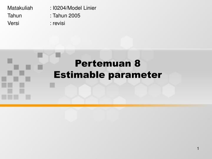 pertemuan 8 estimable parameter n.