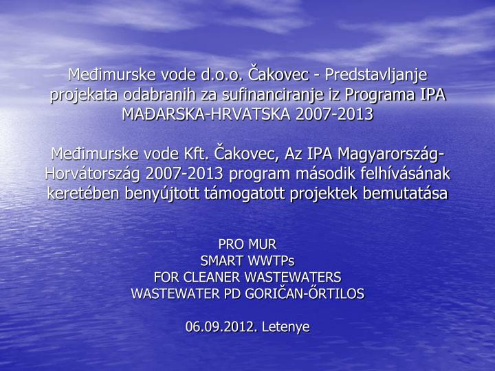 pro mur smart wwtps for cleaner wastewaters wastewater pd gori an rtilos 06 09 2012 letenye n.