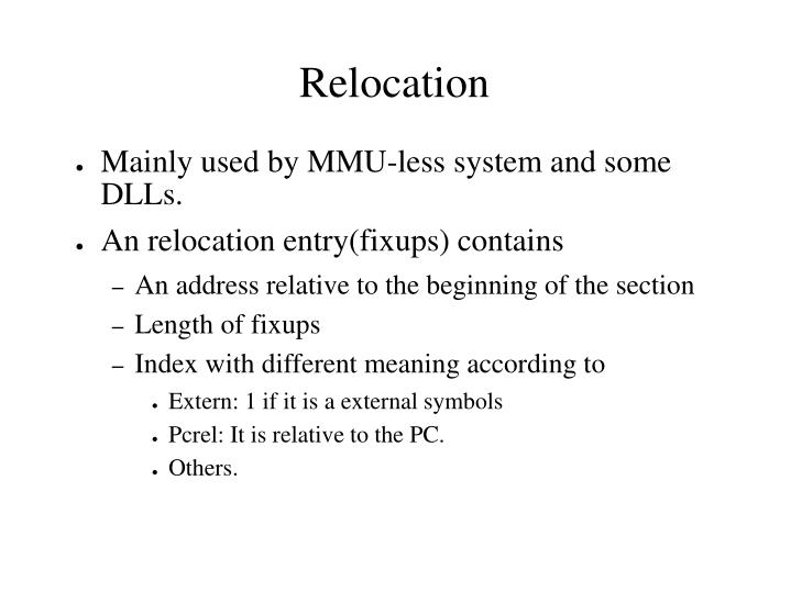 Mainly used by MMU-less system and some DLLs.