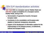 cen elm standardization activities