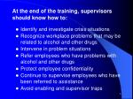 at the end of the training supervisors should know how to