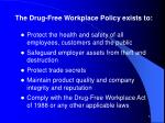 the drug free workplace policy exists to