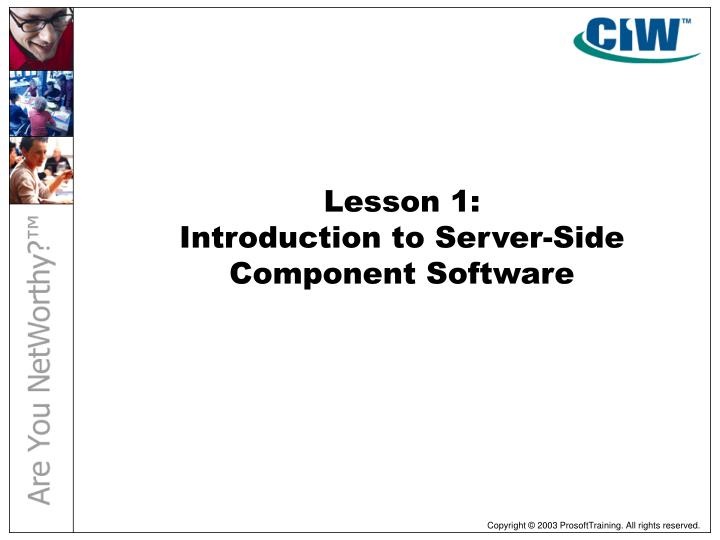 Lesson 1 introduction to server side component software