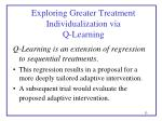 exploring greater treatment individualization via q learning