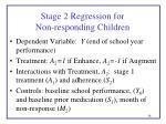 stage 2 regression for non responding children