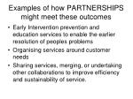 examples of how partnerships might meet these outcomes
