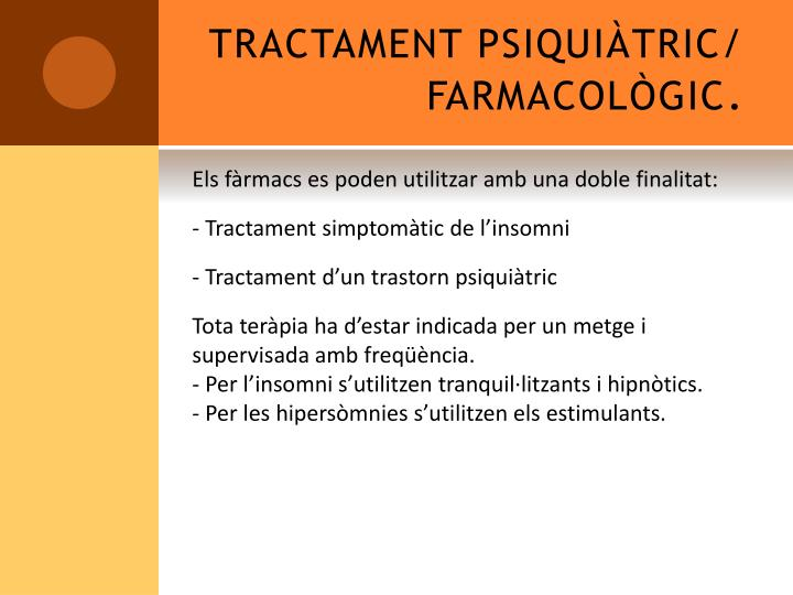TRACTAMENT PSIQUIÀTRIC/ FARMACOLÒGIC