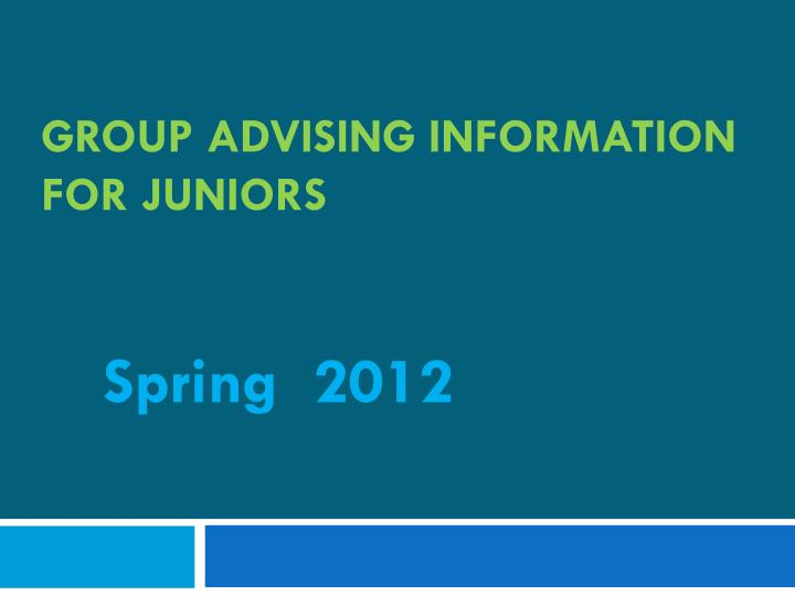 group advising information for juniors n.
