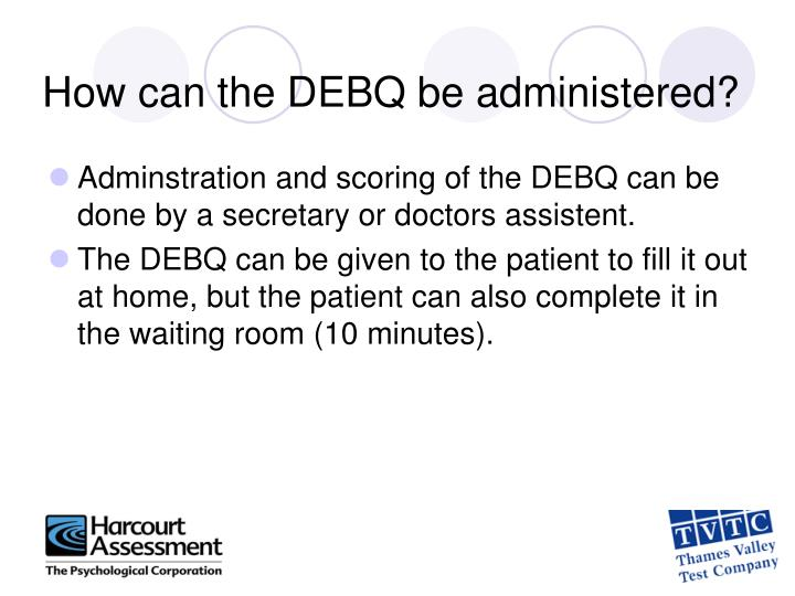 How can the DEBQ be administered?