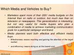 which media and vehicles to buy