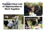 teachers have lots of opportunities to work together
