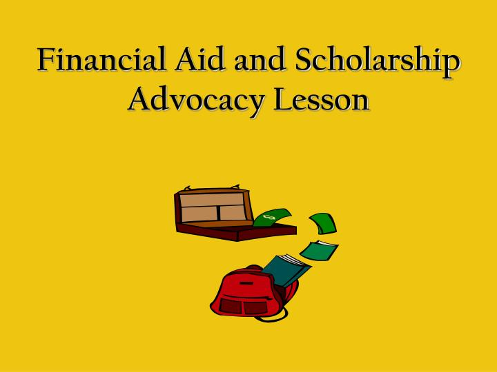 financial aid and scholarship advocacy lesson n.