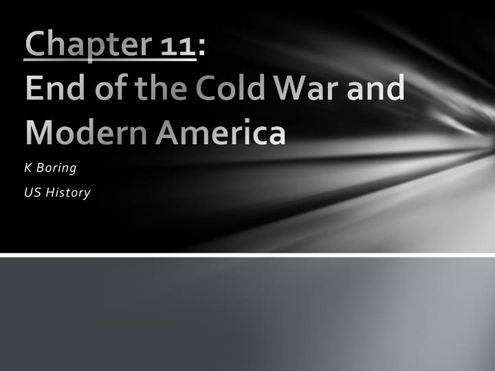chapter 11 end of the cold war and modern america n.
