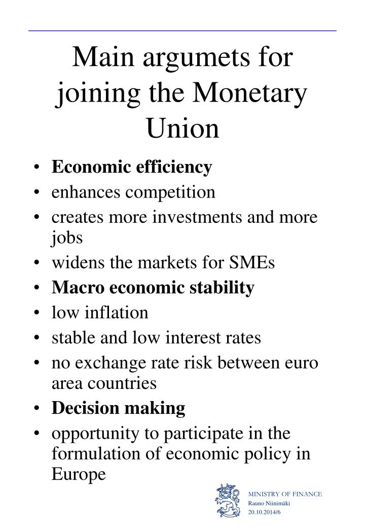 Main argumets for joining the Monetary Union