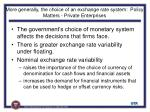 more generally the choice of an exchange rate system policy matters private enterprises