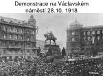 demonstrace na v clavsk m n m st 28 10 1918