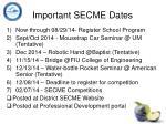 important secme dates