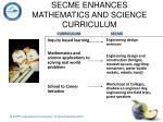 secme enhances mathematics and science curriculum