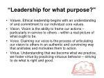 leadership for what purpose