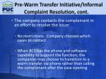 pre warm transfer initiative informal complaint resolution cont